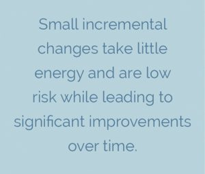 small incremental changes take littl3e energy